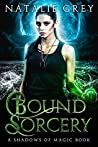 Bound Sorcery: (Shadows of Magic, #1)