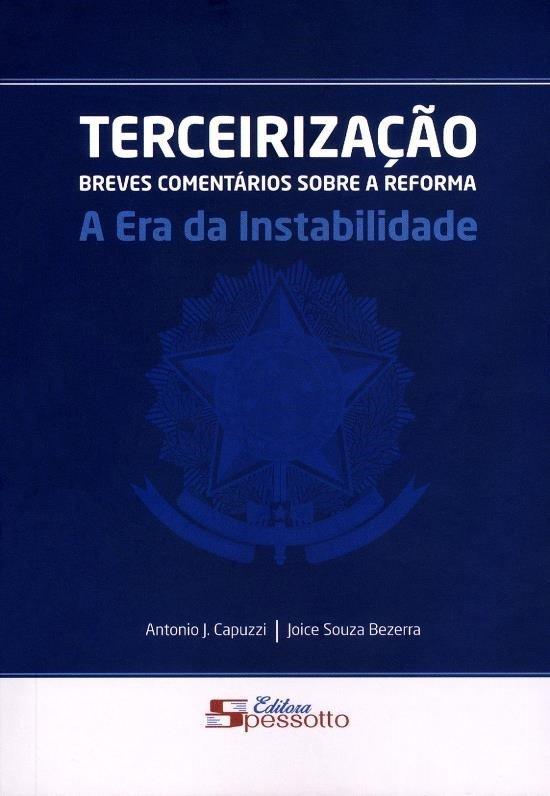 Terceirização - Breves Comentários sobre a Reforma - A Era da Instabilidade