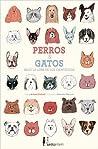 Perros & gatos bajo la lupa de los científicos by Antonio Fischetti