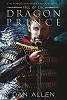 Fall of the Dragon Prince (The Forgotten Heirs Trilogy Book 1)