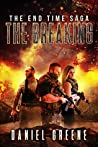The Breaking (The End Time Saga #2)