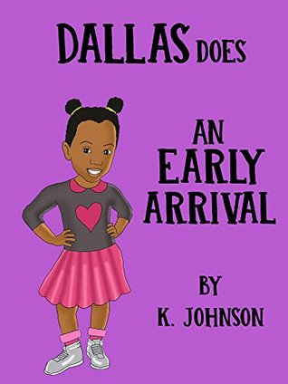 Dallas Does: An Early Arrival K. Johnson, Daan Yahya, Fabiana Garcia