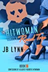 The Hitwoman Takes a Road Trip (Confessions of a Slightly Neurotic Hitwoman #16)