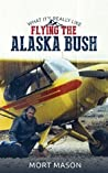 What It's Really Like: Flying the Alaska Bush