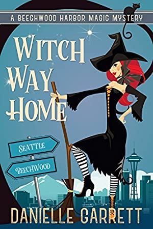 [[ PDF / Epub ]] ☆ Witch Way Home (Beechwood Harbor Magic Mystery, #4)  Author Danielle Garrett – Plummovies.info