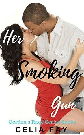 Her Smoking Gun (Gordon's Rage #2)