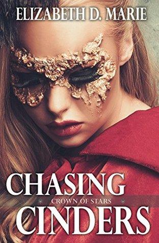 Chasing Cinders (Crown of Stars, #2)