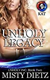 Unholy Legacy (Unholy Inc Book 2)