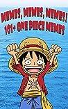 Memes, Memes, Memes! 101+ One Piece Memes