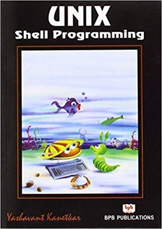 Unix Shell Programming by Yashavant P  Kanetkar