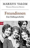 Freundinnen: Eine Kulturgeschichte