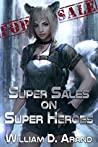 Super Sales on Super Heroes (Super Sales on Super Heroes, #1)