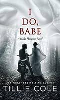 I Do, Babe (Hades Hangmen, #5.5)