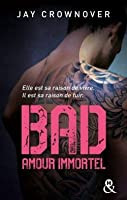 Amour Immortel (Bad, #4)