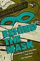 Behind the Mask: A Superhero Anthology