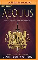 Aequus (The Royal Protector Academy #2)