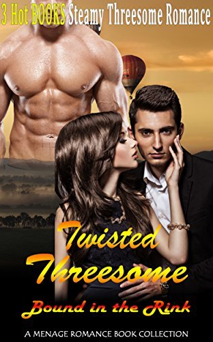 Twisted Threesome Romance: Bound in the Rink: A Menage Romance Book Collection  by  Anisa Jenkins