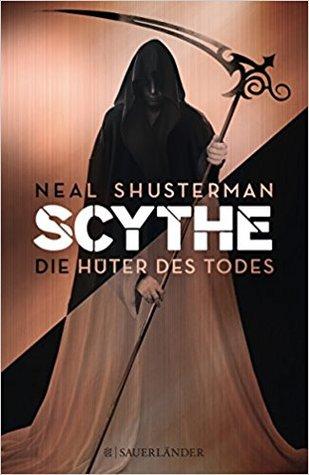 Scythe – Die Hüter des Todes by Neal Shusterman