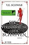 Die Verzauberung der Schatten by V.E. Schwab