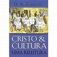 Cristo e Cultura: Uma Releitura