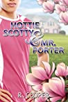 Hottie Scotty and Mr. Porter by R. Cooper