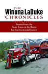 The Winona LaDuke Chronicles: Stories from the Front Lines in the Battle for Environmental Justice