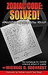 Zodiac Code: Solved!: Confession of the Zodiac Killer