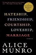 Hateship, Friendship, Courtship, Loveship, Marriage: Stories