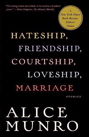 Hateship Friendship Courtship Loveship Marriage Stories By Alice Munro