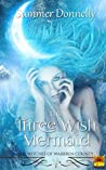 The Three Wish Mermaid (The Witches of Warren County)