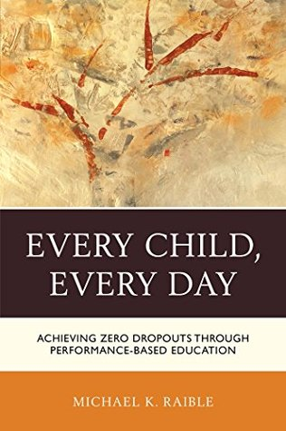 Every Child, Every Day by Michael K. Raible