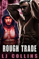 Rough Trade (Men in Love and at War, #6)
