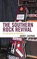 The Southern Rock Revival: The Old South in a New World