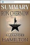 Summary: Alexander Hamilton: By Ron Chernow