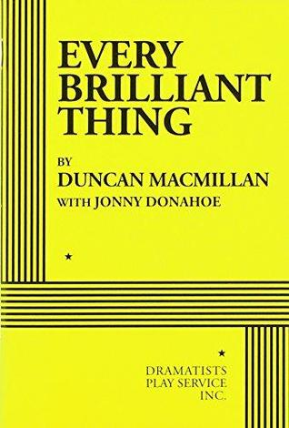 Every Brilliant Thing by Duncan MacMillan