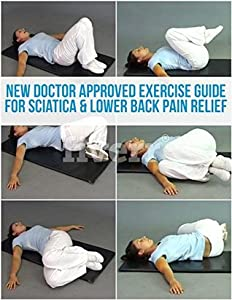 New Doctor Approved Exercise Guide For Sciatica & Lower Back Pain Relief: Exerises For Sciatica & Lower back Pain