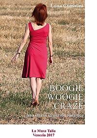 Boogie-woogie craze. Una storia in parole e musica