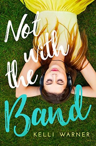 Not with the Band by Kelli Warner