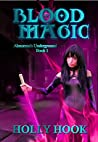 Blood Magic (Abnormals Underground, #1)