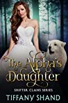 The Alpha's Daughter (Shifter Clans #1)