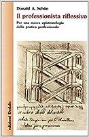 Il professionista riflessivo: Per una nuova epistemologia della pratica professionale