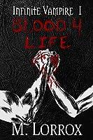 Blood 4 Life (Infinite Vampire, #1)