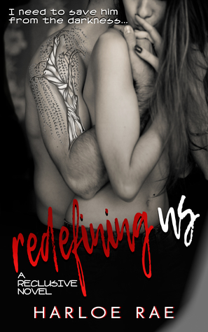 Redefining Us (Reclusive, #1)