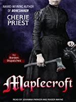Maplecroft (The Borden Dispatches, #1)