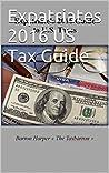 Expatriates 2016 US Tax Guide