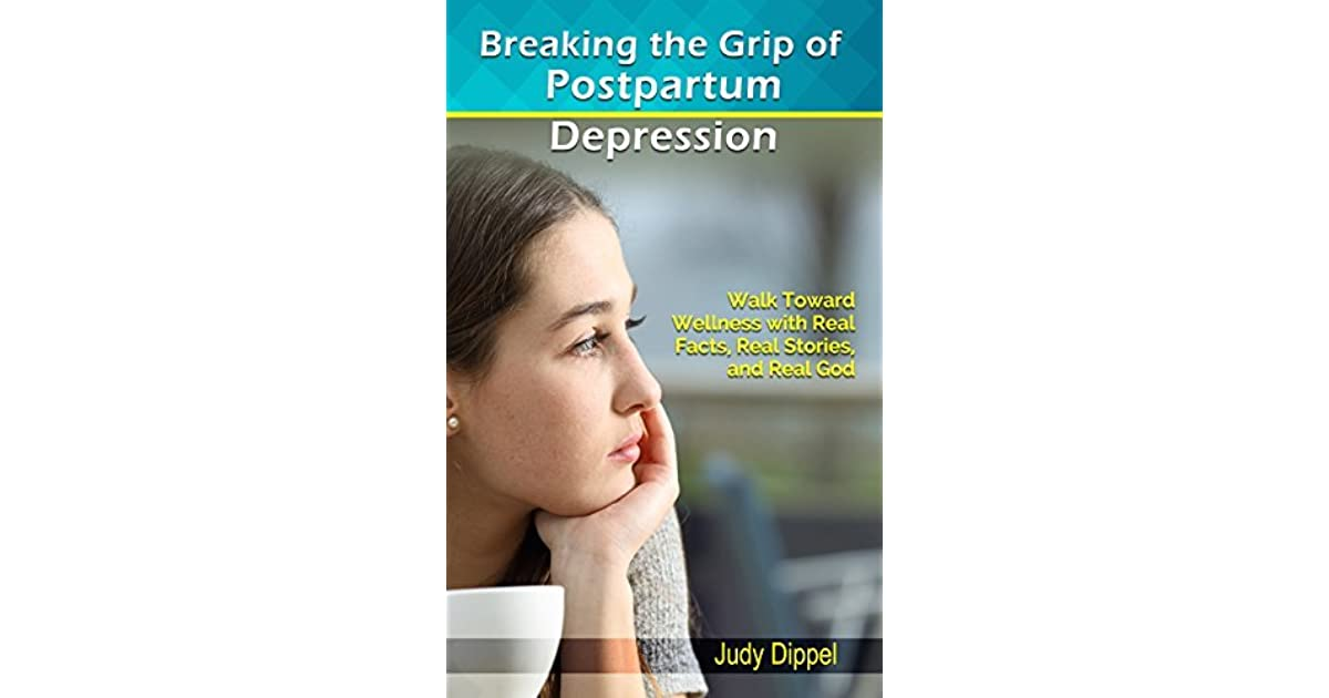 Breaking the Grip of Postpartum Depression: Walk Toward ...