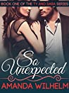So Unexpected (Ty & Sara Book 1)