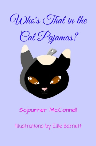 Who's That in the Cat Pajamas? by Sojourner McConnell