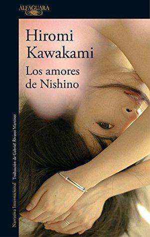 Los amores de Nishino by Hiromi Kawakami