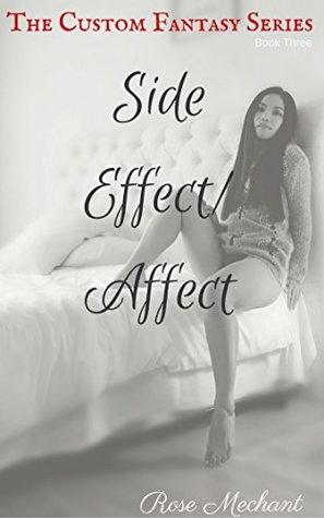 The Custom Fantasy Series: Book Three: Side Effect/Affect